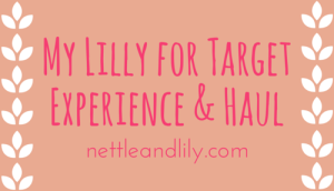 Nettle and Lily - My Lilly for Target Experience & Haul - nettleandlily.com