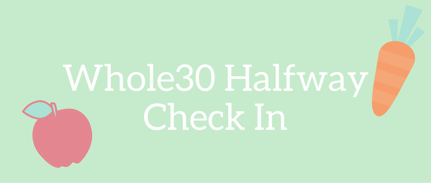 Whole30 Halfway Check In